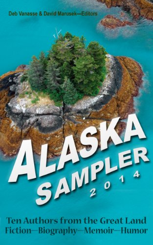 Alaska-Sampler-2014-Ten-Authors-from-the-Great-Land-Fiction-Biography-Memoir-Humor-0