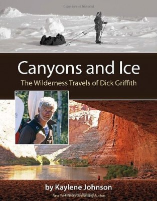 Canyons-and-Ice-The-Wilderness-Travels-of-Dick-Griffith-Ember-Press-0