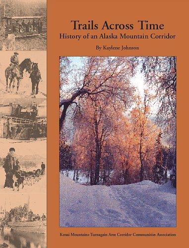 Trails-Across-Time-History-of-an-Alaska-Mountain-Corridor-0