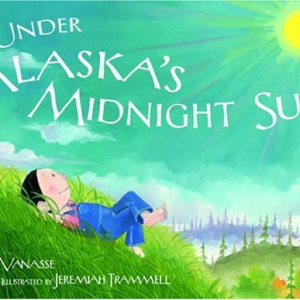 Under Alaska's Midnight Sun by Deb Vanasse